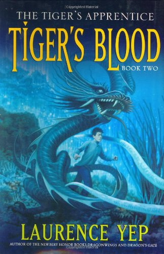 Tiger's Blood: The Tiger's Apprentice, Book Two - Laurence Yep