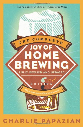 The Complete Joy of Homebrewing Third Edition - Charles Papazian