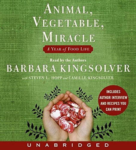 Animal, Vegetable, Miracle CD: A Year of Food Life - Barbara Kingsolver