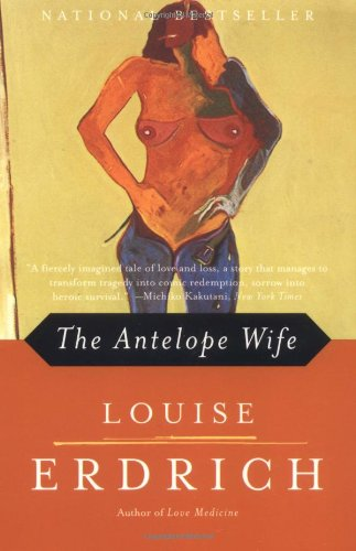 Antelope Wife, The - Louise Erdrich