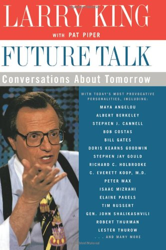 Future Talk: Conversations About Tomorrow with Today's Most Provocative Personalities - Larry King; Pat Piper
