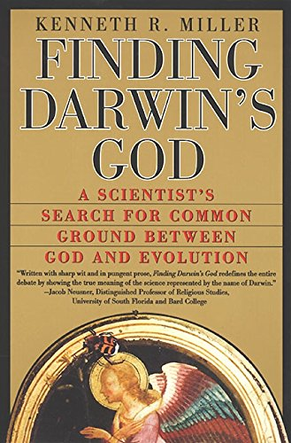 Finding Darwin's God: A Scientist's Search For Common Ground Between God and Evolution - Kenneth R. Miller