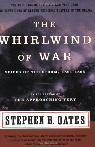 The Whirlwind of War: Voices of the Storm, 1861-1865 - Stephen B. Oates