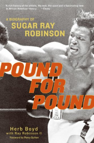 Pound for Pound : A Biography of Sugar Ray Robinson - Herb Boyd; Ray Robinson