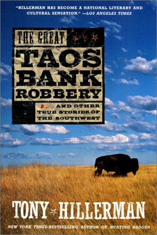 The Great Taos Bank Robbery: And Other True Stories of the Southwest - Hillerman, Tony