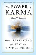 The Power of Karma: How to Understand Your Past and Shape Your Future