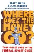 Where Does the Money Go?: Your Guided Tour to the Federal Budget Crisis