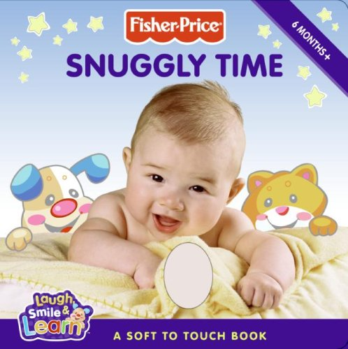 Fisher-Price: Snuggly Time (Fisher-Price Laugh, Smile  &  Learn) - Emily Sollinger
