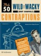 Make 50 Wild and Wacky (But Useful!) Contraptions
