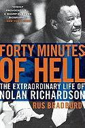 Forty Minutes of Hell: The Extraordinary Life of Nolan Richardson