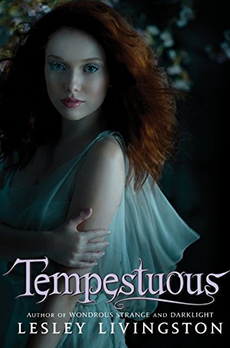Tempestuous (Wondrous Strange Trilogy) - Lesley Livingston