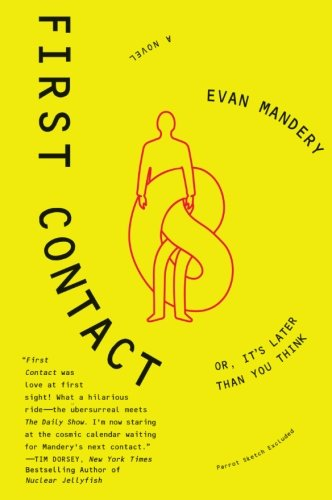 First Contact: Or, It's Later Than You Think - Mandery, Evan