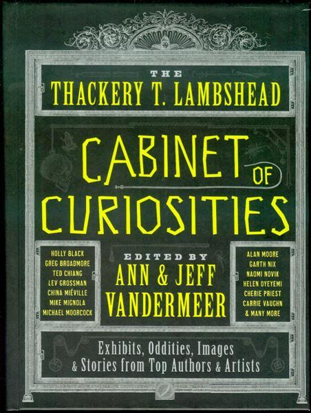 The Thackery T. Lambshead Cabinet of Curiosities: Exhibits, Oddities, Images & Stories from Top Authors & Artists - Ann & Jeff Vandermeer (Edited by)
