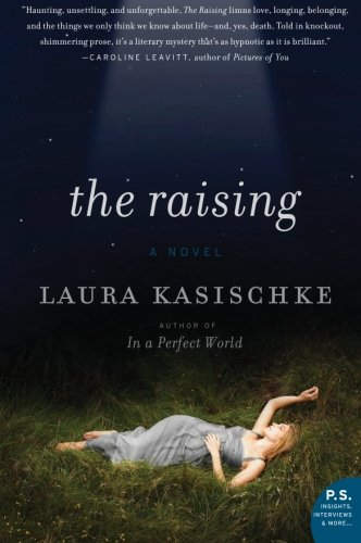 The Raising: A Novel - Laura Kasischke
