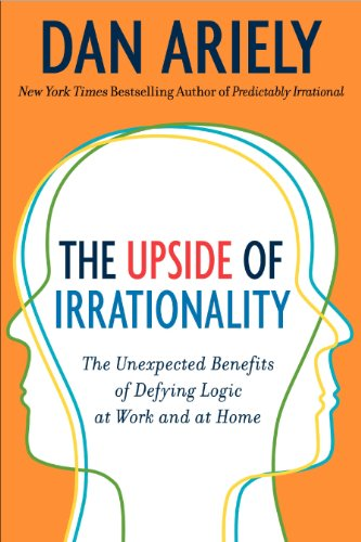 Upside of Irrationality Intl, The - Dan Ariely