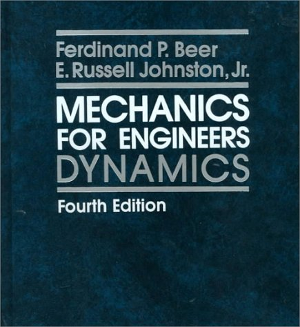 Mechanics for Engineers: Dynamics - Ferdinand P. Beer; Jr., E. Russell Johnston