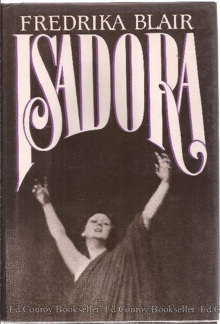 Isadora Portrait of the Artist As A Woman - Blair, Fredrika *Author SIGNED/INSCRIBED!*