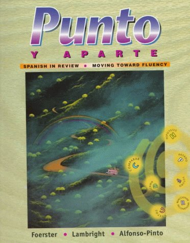 Punto y Aparte : Spanish in Review / Moving Toward Fluency - Anne Lambright; Sharon W. Foerster; F?tima Alfonso-Pinto