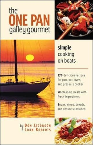 The One-Pan Galley Gourmet : Simple Cooking on Boats - Jacobson, Don; Roberts, John