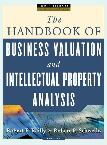 The Handbook of Business Valuation and Intellectual Property Analysis - Jr., Robert Reilly; Robert Schweihs; Robert Reilly