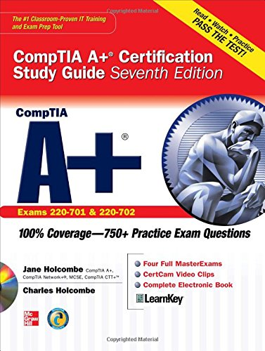 CompTIA A+ Certification Study Guide, Seventh Edition (Exam 220-701  &  220-702) (Certification Press) - Jane Holcombe; Charles Holcombe