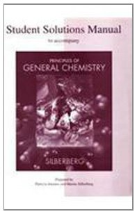 Student Solutions Manual to accompany Principles of General Chemistry - Martin Silberberg