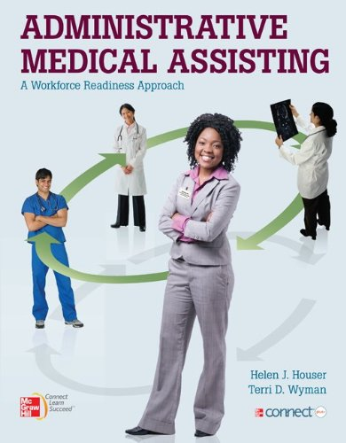 Administrative Medical Assisting a Workforce Readiness Approach - Helen Houser; Terri Wyman