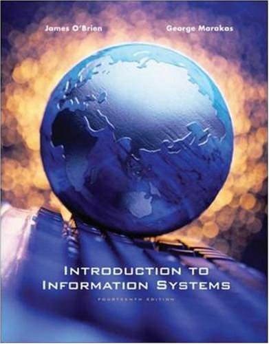 Introduction to Information Systems - James A. O'Brien, George Marakas