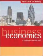 Business Economics: A Contemporary Approach. Peter Earl & Tim Wakeley