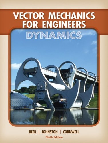Vector Mechanics for Engineers: Dynamics - Ferdinand Beer; Jr., E. Russell Johnston; Elliot Eisenberg; Phillip Cornwell