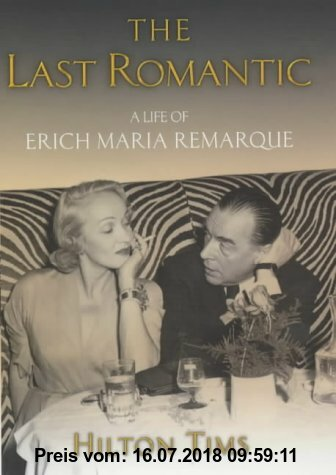 Erich Maria Remarque: The Last Romantic