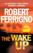 The Wake Up. Robert Ferrigno