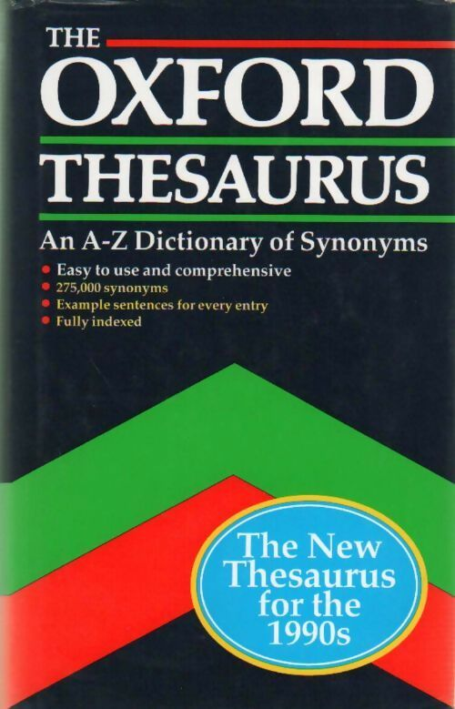 The Oxford thesaurus. An A-Z dictionnary of synonyms - Laurence Urdang