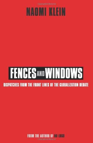 Fences and Windows. Dispatches from the Frontlines of the Globalization Debate. Mit einem Vorwort (Foreword) der Verfasserin. With Credits and Index. - Klein, Naomi