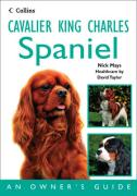 Cavalier King Charles Spaniel: An Owner's Guide (Dog Owners Guide)