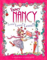 Fancy Nancy Loves! Loves!! Loves!!!: Sticker Book