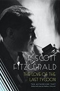 The Love of the Last Tycoon: The Authorized Text