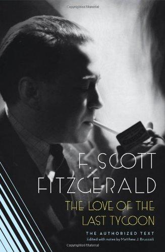 The Love of the Last Tycoon: The Authorized Text: A Scribner Classic - Fitzgerald, F. Scott
