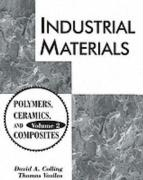 Industrial Materials: Volume 2, Polymers, Ceramics and Composites