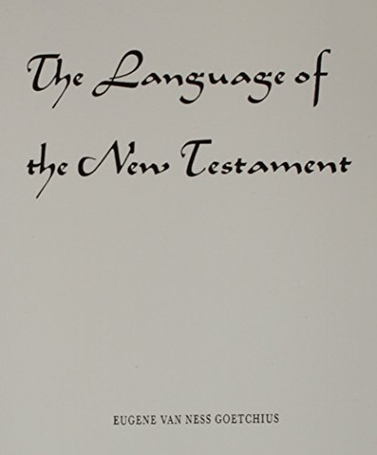 The Language of the New Testament - Eugene Van Ness Goetchius