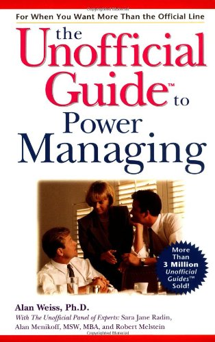 The Unofficial Guide to Power Managing - Alan Weiss