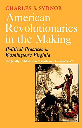 American Revolutionaries in the Making - Sydnor, Charles S.
