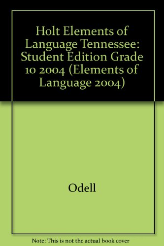 Holt Elements of Language Tennessee: Student Edition Grade 10 2004 (Elements of Language 2004) - HOLT, RINEHART AND WINSTON