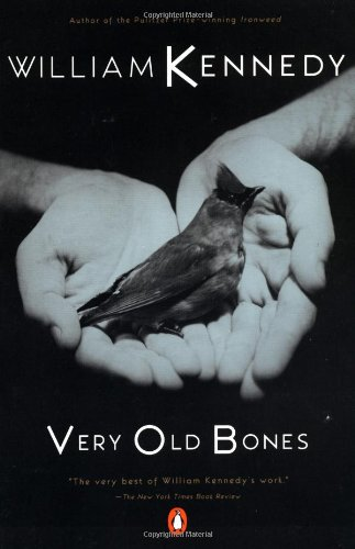 Very Old Bones (Contemporary American Fiction) - William Kennedy