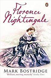 Florence Nightingale: The Woman and Her Legend. Mark Bostridge