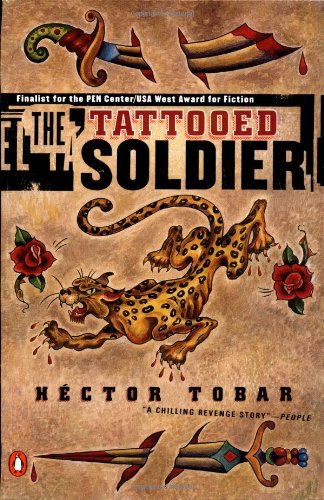 The Tattooed Soldier - Hector Tobar