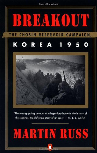 Breakout: The Chosin Reservoir Campaign, Korea 1950 - Martin Russ