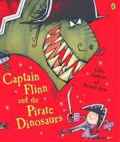 Captain Flinn and the Pirate Dinosaurs - Giles Andreae