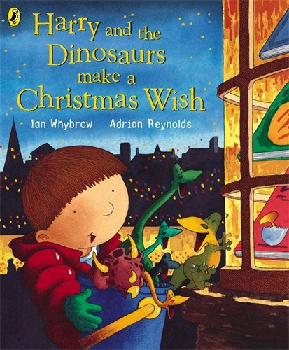 Harry And The Dinosaurs Make A Christmas Wish - Ian Whybrow