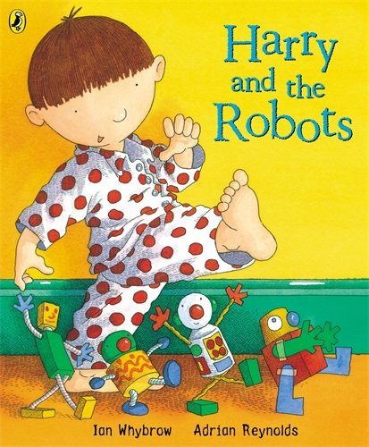 Harry And The Robots (Harry and the Dinosaurs) - Ian Whybrow